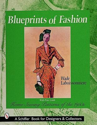 Blueprints of Fashion By Laboissonniere, Wade